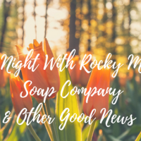 A Spa Night With Rocky Mountain Soap Company