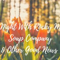 A Spa Night With Rocky Mountain Soap Company